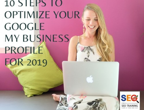 10 Steps To Optimize Your Google My Business Profile for 2019